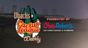 Dbacks Cactus League weekly